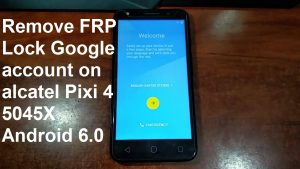 how to remove google account on alcatel pixi 4 5045x 5045d android