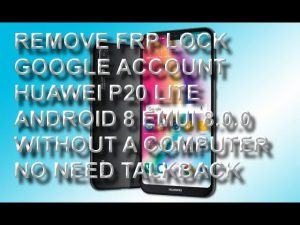 HUAWEI P20 LITE REMOVE FRP LOCK ON ANDROID 8 EMUI 8 0 0 WITHOUT A