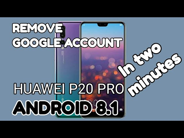 Huawei p20 pro ) In two minutes REMOVE GOOGLE ACCOUNT HUAWEI